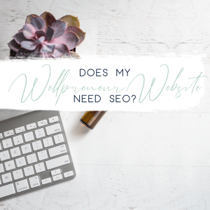 does my wellness website need SEO