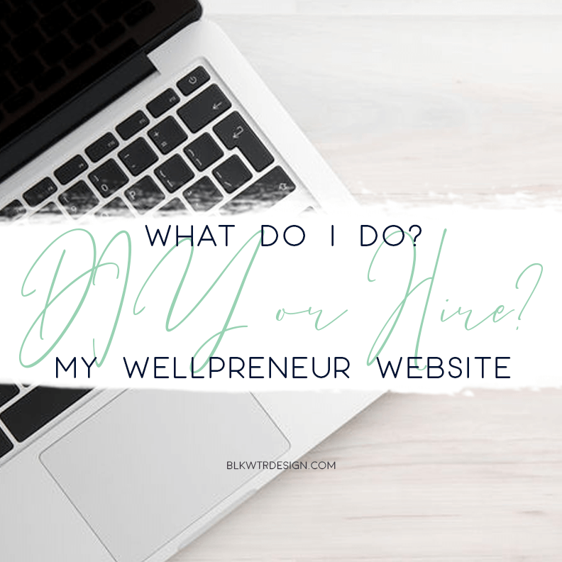 To DIY or Hire a web designer for my wellness website